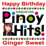Pinoy Hits......(Happy Bday Ginger Sweet)