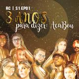 RC | S01 EP01 | 3 ANOS PARA DIZER: ACABOU