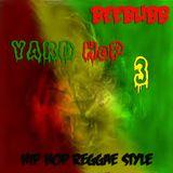 Yard Hop 3 - Hip Hop on a Reggae tip