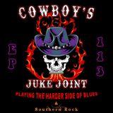 Cowboy's Juke Joint Show Episode 113