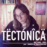 Tectónica Radio - El Sol 001 por Kamila Govorcin