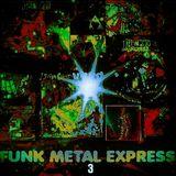 FUNK METAL EXPRESS 3
