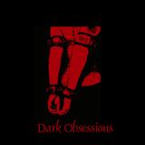 Dark Obsessions XIX - Obsessions