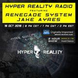 Hyper Reality Radio 021 - Renegade System & Jake Ayres