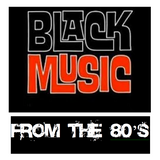 BLACK MUSIC from the 80's...