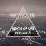BeatSoul Presents Beats Of Life Episode 09