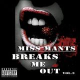 Miss Mants - Breaks Me Out Vol 3, March 2013