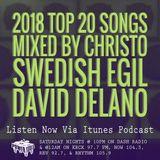 Episode 1-5-18 Ft: Top 20 Of 2018 Mixed By Christo, Swedish Egil & David Delano