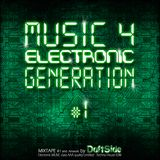 Music 4 Electronic Generation - Part One
