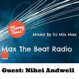 Max The Beat Radio #7 | Christmas Special | Guest: Nikei Andwell