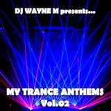 DJ Wayne M presents... My Trance Anthems Vol.02 - Disc One