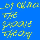 DJ CUBA - THE GROOVE THEORY (November 19th 2013)