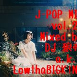 J-POP MIX vol.28/DJ 狼帝 a.k.a LowthaBIGK!NG
