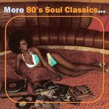 More 80's Soul Classics...