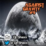 Against Gravity #9 \ Dj-Shaxx