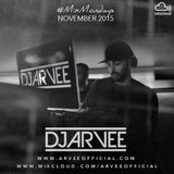 #MixMondays NOVEMBER 2015 @DJARVEE