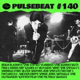 Pulsebeat #140