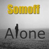 Somoff - Alone.....