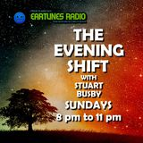 THE EVENING SHIFT WITH STUART BUSBY - EARTUNES RADIO - SUNDAY 7-1-2018