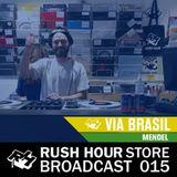 2019-03-21 - Mendel @ Rush Hour Store, Amsterdam (Store Broadcast 015 - Via Brasil)