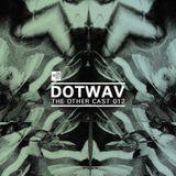 THE OTHER CAST 012: DOTWAV