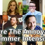 BEFORE THE ANNOYANCE SUMMER INTENSIVE – EP.45