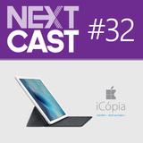 NextCast 32: iPhone, iPad e iCópia