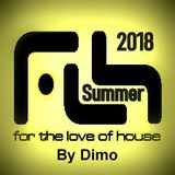 For The Love Of House - Summer 2018-