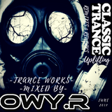 Trance Works (OwyR) Uplifting Mix  June17