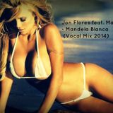 Jon Flores feat. Mandela - Mandela Blanca (Vocal Mix 2014)