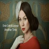 Drab Cafe & Lounge - Another Time