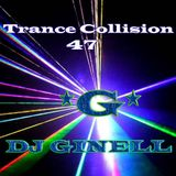 Trance Collision Session 47 Mixed by DJ Ginell
