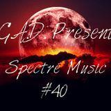 G.A.D Spectre Music #40