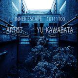 Inner Escape exclusive 10111T00  Yu Kawabata