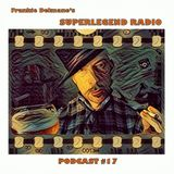 Frankie Delmane's SUPERLEGEND RADIO Podcast #17