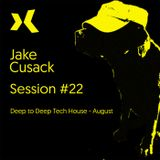 Jake Cusack - Deep House to Deep Tech House - Session 22