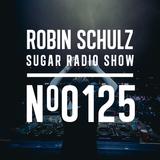 Robin Schulz | Sugar Radio 125