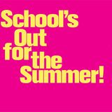 School's Out For Summer, 22.06.2012