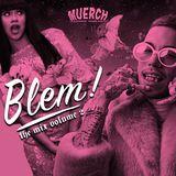 BLEM! THE MIX VOL 2 (DJMUERCH)
