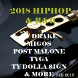 2018 R&B & HIPHOP ft DRAKE,MIGOS,POST MALONE,TYGA,TY DOLLA SIGN & MORE