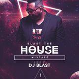 Blast The House Mixtape - DJ Blast