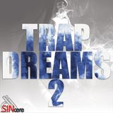 djSINcere's Trap Dreams 2