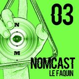 LE FAQUIN - NOMCAST 03