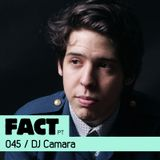 FACT PT Mix 045: DJ Camara