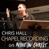 Chris Hall on Alive in Christ 12.05.17