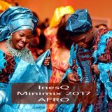 Minimix 2017 Afro - InesQ ( A49 Sound - Spain )
