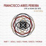 Francisco Aires Pereira @ ALMA Live - PART I - Soul/Funk/Disco/World