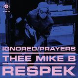 Ignored Prayers x Thee Mike B - Respek Mixtape (IP.SS.01)