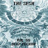 The Sesh Vol. 55 - Deep Techno