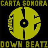 CARTA SONORA / Dj Set de DOWN BEATZ (2012)